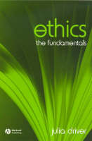 Driver, Julia - Ethics: The Fundamentals - 9781405111546 - V9781405111546
