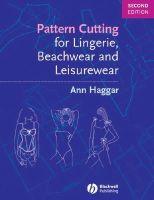 Haggar, Ann - Pattern Cutting for Lingerie, Beachwear and Leisurewear - 9781405118583 - V9781405118583