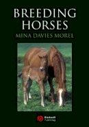 Davies Morel, Mina C.G. - Breeding Horses - 9781405129664 - V9781405129664