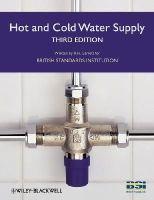 BSI (British Standards Institution), Garrett, Robert H. - Hot and Cold Water Supply - 9781405130028 - V9781405130028