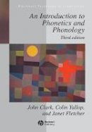 John Clark, Colin Yallop, Janet Fletcher - An Introduction to Phonetics and Phonology - 9781405130837 - V9781405130837