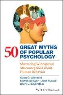 Scott O. Lilienfeld, Steven Jay Lynn, John Ruscio, Barry L. Beyerstein - 50 Great Myths of Popular Psychology: Shattering Widespread Misconceptions about Human Behavior - 9781405131124 - V9781405131124