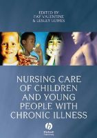 Fay Valentine, Lesley Lowes - Nursing Care of Children and Young People with Chronic Illness - 9781405144025 - V9781405144025