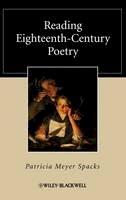 Spacks, Patricia Meyer - Reading Eighteenth-Century Poetry - 9781405153614 - V9781405153614
