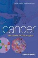 Almeida, Craig A., Barry, Sheila A. - Cancer: Basic Science and Clinical Aspects - 9781405156066 - V9781405156066