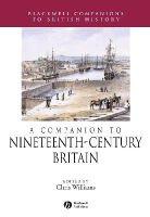 Williams - A Companion to Nineteenth-Century Britain (Blackwell Companions to British History) - 9781405156790 - V9781405156790