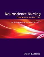 - Neuroscience Nursing: Evidence-Based Theory and Practice - 9781405163569 - V9781405163569