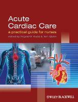 - Acute Cardiac Care: A Practical Guide for Nurses - 9781405163613 - V9781405163613