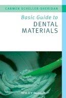 Scheller-Sheridan, Carmen - Basic Guide to Dental Materials - 9781405167468 - V9781405167468