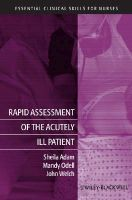 Adam, Sheila, Odell, Mandy, Welch, John - Rapid Assessment of the Acutely Ill Patient - 9781405169936 - V9781405169936