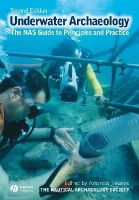 Nautical Archaeology Society (NAS) - Underwater Archaeology: The NAS Guide to Principles and Practice - 9781405175913 - V9781405175913