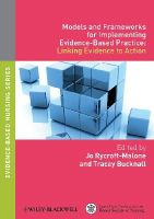 - Models and Frameworks for Implementing Evidence-Based Practice: Linking Evidence to Action - 9781405175944 - V9781405175944