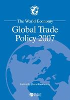 Greenaway - The World Economy: Global Trade Policy 2007 (World Economy Special Issues) - 9781405177078 - V9781405177078