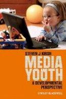 Kirsh, Steven J. - Media and Youth: A Developmental Perspective - 9781405179478 - V9781405179478