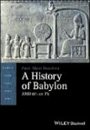 Beaulieu, Paul–Alain - A History of Babylon, 2200 BC - AD 75 (Blackwell History of the Ancient World) - 9781405188982 - V9781405188982