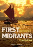Bellwood, Peter - First Migrants - 9781405189088 - V9781405189088