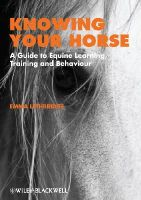 Lethbridge, Emma - Knowing Your Horse: A Guide to Equine Learning, Training and Behaviour - 9781405191647 - V9781405191647