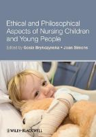 Brykczynska, Gosia M., Simons, Joan - Ethical and Philosophical Aspects of Nursing Children and Young People - 9781405194143 - V9781405194143