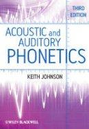 Johnson, Keith - Acoustic and Auditory Phonetics - 9781405194662 - V9781405194662