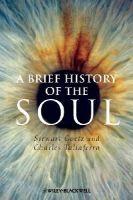 Goetz, Stewart, Taliaferro, Charles - A Brief History of the Soul - 9781405196321 - V9781405196321