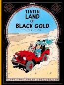 Herge - Tintin: Land of Black Gold - 9781405206266 - 9781405206266