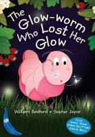 Bedford, William - The Glow-Worm Who Lost Her Glow (Blue Bananas) - 9781405209762 - KEX0264307