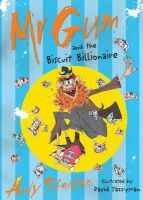 Stanton, Andy - MR Gum and the Biscuit Billionaire. Written by Andy Stanton - 9781405228152 - KRA0008511