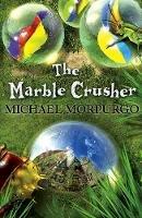 Michael Morpurgo - The Marble Crusher - 9781405229241 - V9781405229241
