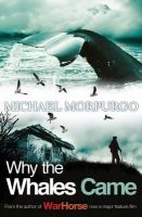 Morpurgo, Michael - WHY THE WHALES CAME - 9781405229258 - V9781405229258