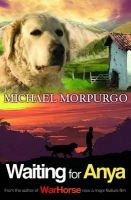Morpurgo, Michael - Waiting for Anya - 9781405229272 - KIN0007968