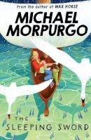 Michael Morpurgo - The Sleeping Sword - 9781405239622 - V9781405239622