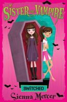 Mercer, Sienna - Switched (My Sister the Vampire) - 9781405240864 - KIN0024109