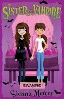 Mercer, Sienna - My Sister the Vampire: Book 3 (Revamped!) - 9781405243711 - 9781405243711