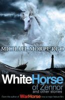 - The White Horse of Zennor and Other Stories - 9781405256759 - KI20003259