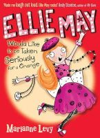 Levy, Marianne - Ellie May Would Like to Be Taken Seriously for a Change - 9781405260299 - KRA0011024