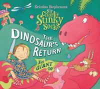 Stephenson, Kristina - Sir Charlie Stinky Socks: The Dinosaur's Return - 9781405268127 - V9781405268127