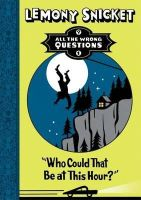 Snicket, Lemony - Who Could That be at This Hour? - 9781405268844 - V9781405268844