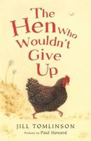 Tomlinson, Jill - The Hen Who Wouldn't Give Up - 9781405271936 - V9781405271936