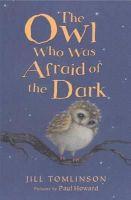 Tomlinson, Jill - The Owl Who Was Afraid of the Dark - 9781405271974 - 9781405271974