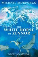 Morpurgo, Michael - WHITE HORSE OF ZENNOR COL ED - 9781405273015 - KSS0014053