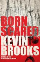 Brooks, Kevin - Born Scared - 9781405276191 - V9781405276191