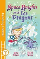 Webster, Sheryl - Space Knights and Ice Dragons (Reading Ladder Level 2) - 9781405278225 - V9781405278225