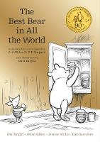 Milne, A. A., Saunders, Kate, Sibley, Brian, Bright, Paul, Willis, Jeanne - Winnie the Pooh: The Best Bear in All the World - 9781405281904 - V9781405281904