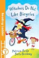 Forde, Patricia - Witches Do Not Like Bicycles - 9781405282185 - V9781405282185