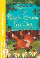 Donaldson, Julia - The Quick Brown Fox Cub - 9781405282406 - V9781405282406