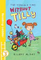 McKay, Hilary - The Terrible Time Without Tilly (Reading Ladder) - 9781405282482 - V9781405282482