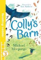 Morpurgo, Michael - Colly's Barn (Reading Ladder) - 9781405282536 - V9781405282536