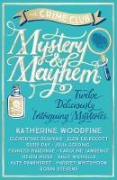 The Crime Club - Mystery & Mayhem: Twelve Deliciously Intriguing Mysteries - 9781405282642 - V9781405282642