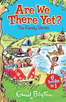 Blyton, Enid - Are We There Yet?: Enid Blyton's Complete Family Series Collection - 9781405282703 - 9781405282703