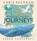 Packham, Chris - Amazing Animal Journeys - 9781405283380 - V9781405283380